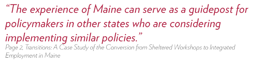 Page 2, TRANSITIONS: A CASE STUDY OF THE CONVERSION FROM SHELTERED WORKSHOPS TO INTEGRATED EMPLOYMENT IN MAINE