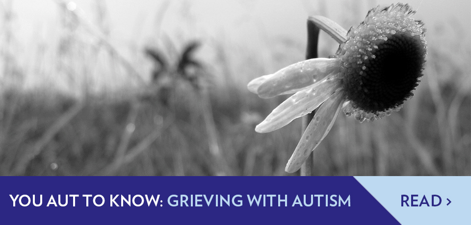 Grieving with Autism