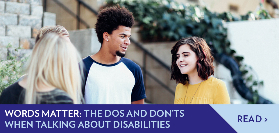 Dos and Don'ts When Talking About Disabilities
